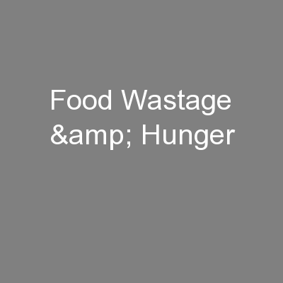 Food Wastage & Hunger PowerPoint PPT Presentation
