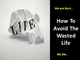 How To Avoid The Wasted Life