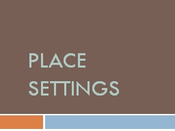 Place Settings PowerPoint PPT Presentation
