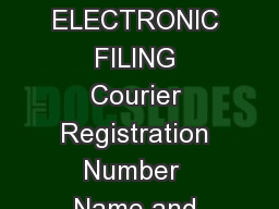 FORM see Regulation  COURIER BILL OF ENTRY XIV CBE XIV FOR DUTIABLE GOODS ELECTRONIC FILING Courier Registration Number  Name and address of the Authorized Courier  PARTICULARS OF CUSTOM HOUSE AGENT