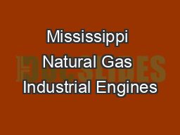 Mississippi Natural Gas Industrial Engines