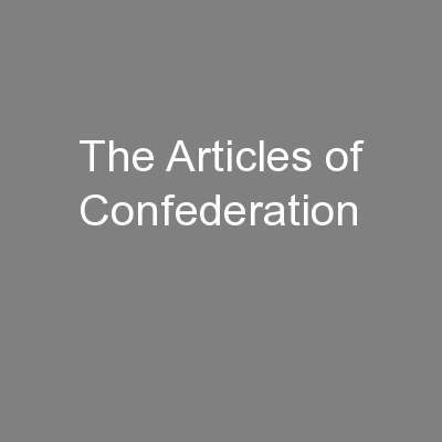 The Articles of Confederation PowerPoint PPT Presentation