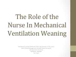 The Role of the Nurse In Mechanical Ventilation Weaning PowerPoint PPT Presentation