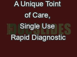 A Unique Toint of Care, Single Use Rapid Diagnostic PowerPoint PPT Presentation