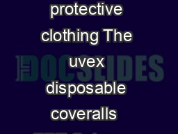 Disposable protective clothing   Disposable protective clothing The uvex disposable coveralls  PPE Category III TYPE  Protection types Art