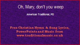 Oh, Mary, don't you weep PowerPoint PPT Presentation
