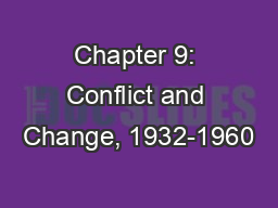 Chapter 9: Conflict and Change, 1932-1960