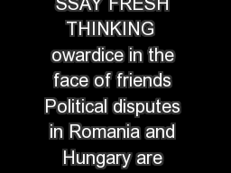 FRESH THINKING N   SSAY FRESH THINKING  owardice in the face of friends Political disputes in Romania and Hungary are threatening democracy