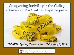 Conquering Incivility in the College Classroom: No Caution
