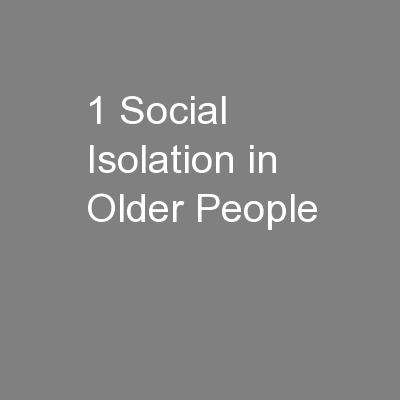 1 Social Isolation in Older People