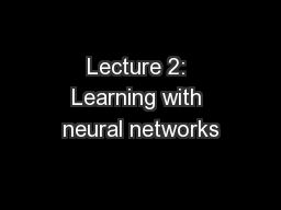 Lecture 2: Learning with neural networks