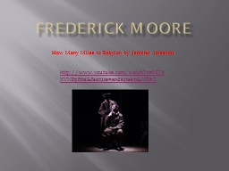 Frederick Moore PowerPoint PPT Presentation