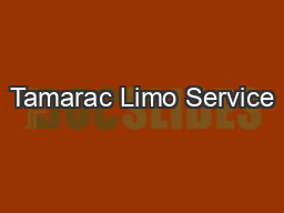 Tamarac Limo Service PowerPoint PPT Presentation