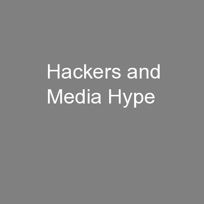 Hackers and Media Hype
