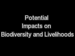 Potential Impacts on Biodiversity and Livelihoods