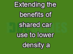 Extending the benefits of shared car use to lower density a
