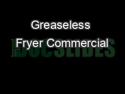 Greaseless Fryer Commercial PowerPoint PPT Presentation