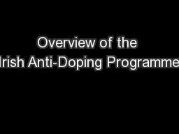 Overview of the Irish Anti-Doping Programme