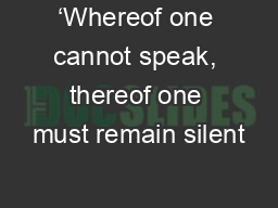 'Whereof one cannot speak, thereof one must remain silent