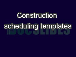 Construction scheduling templates PDF document - DocSlides