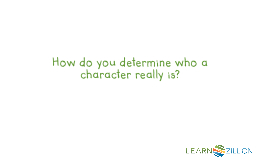 How do you determine who a character really is?