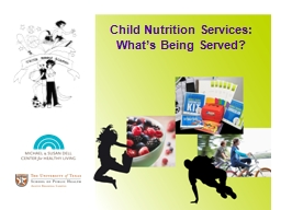 Child Nutrition Services: What's Being Served?