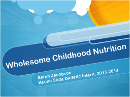 Wholesome Childhood Nutrition PowerPoint PPT Presentation