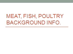 Meat, Fish, Poultry background Info. PowerPoint PPT Presentation