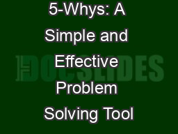 5-Whys: A Simple and Effective Problem Solving Tool PowerPoint PPT Presentation