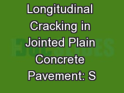 Longitudinal Cracking in Jointed Plain Concrete Pavement: S