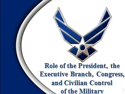 Role of the President, the Executive Branch, Congress, and