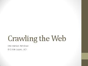 Crawling the Web Information Retrieval  Crista Lopes UCI  Universal Resource Identifiers Universal Resource Identifier URI DEF A string of characters used to identify a resource Examples of URIs http