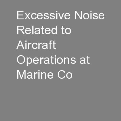 Excessive Noise Related to Aircraft Operations at Marine Co