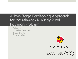 A Two-Stage Partitioning Approach for the Min-Max K Windy R