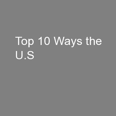 Top 10 Ways the U.S