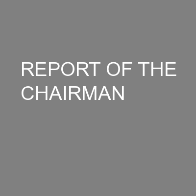 REPORT OF THE CHAIRMAN