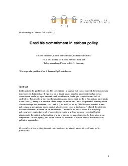 Forthcoming in Climate Policy  Credible commitment in carbon policy Steffen Brunner Christian Flach sland Robert Marschinski Potsdam Institute for C limate Impact Research Telegraphenberg Pots dam