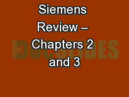 Siemens Review – Chapters 2 and 3