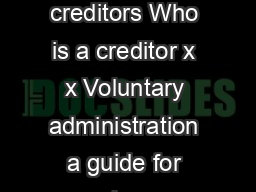 INFORMATION SHEET  Voluntary administration a guide for creditors Who is a creditor x x Voluntary administration a guide for employees The purpose of voluntary administration Important note This info