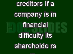 INFORMATION SHEET  Liquidation a guide for creditors If a company is in financial difficulty its shareholde rs creditors or the court can put the company into liquidation
