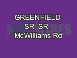 GREENFIELD SR  SR  McWilliams Rd PowerPoint PPT Presentation