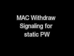 MAC Withdraw Signaling for static PW
