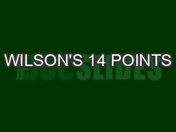 WILSON'S 14 POINTS PowerPoint PPT Presentation
