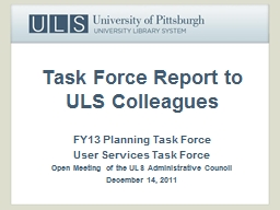 Task Force Report to ULS Colleagues