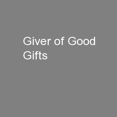 Giver of Good Gifts