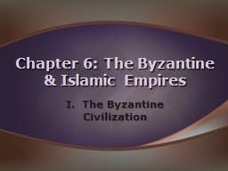 I.  The Byzantine Civilization