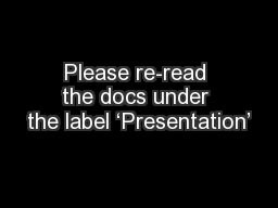 Please re-read the docs under the label 'Presentation'