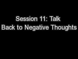 Session 11: Talk Back to Negative Thoughts PowerPoint PPT Presentation