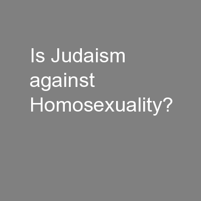 Is Judaism against Homosexuality?