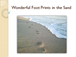 Wonderful Foot Prints in the Sand PowerPoint PPT Presentation